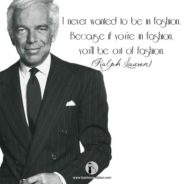 Ralph Lauren fashion quotes.