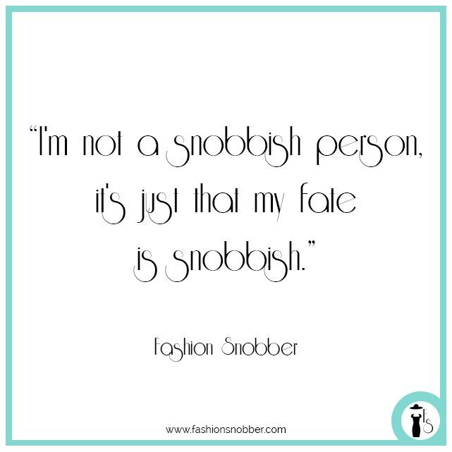 Snobbish quotes.