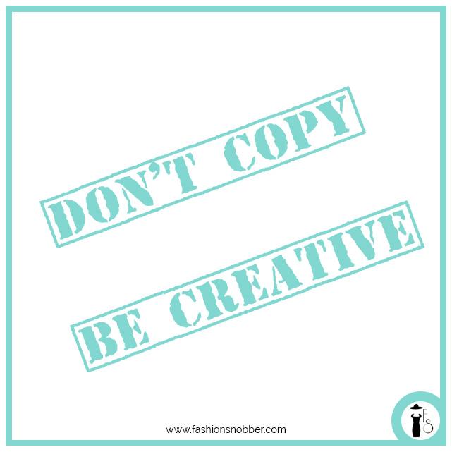 Non copiare, sii creativo - Don't copy, be creative.