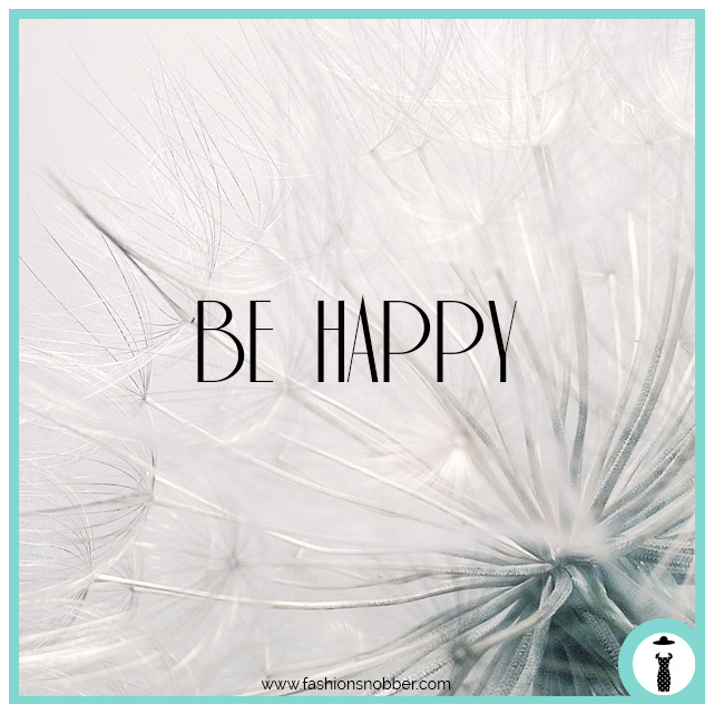 Be happy - Siate felici.