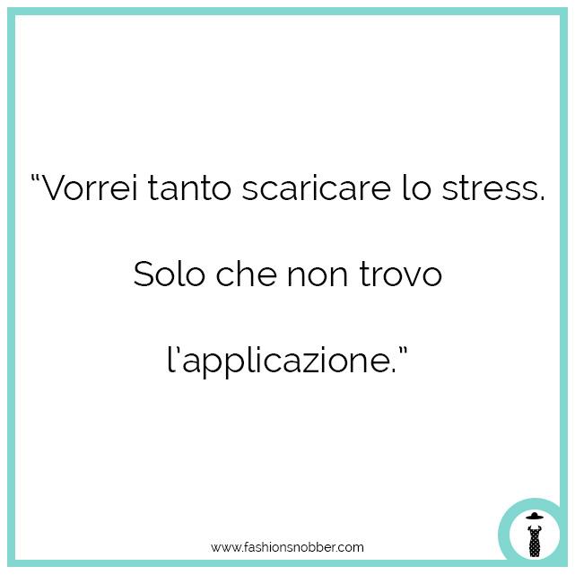 Frasi celebri e citazioni ironiche sull'essere stressati.