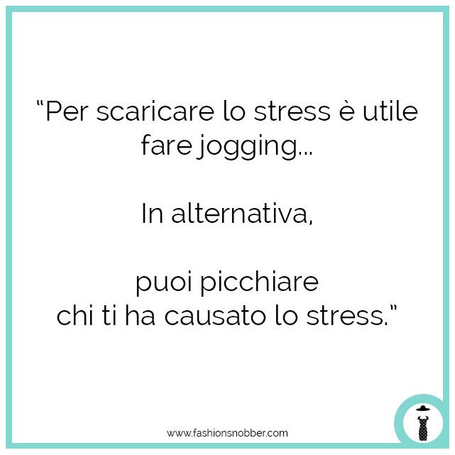 Frasi ironiche sullo stress.